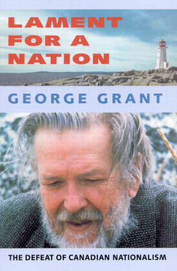 george grant - lament for a nation